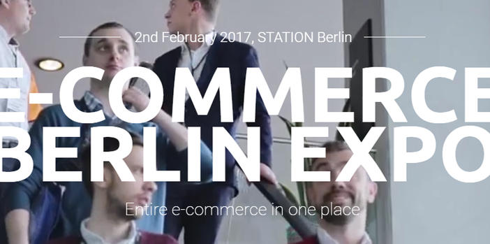 e-Commerce Berlin EXPO 2017 - the coverage