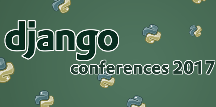 5 Conferences in 2017 a Django Developer shouldn't miss