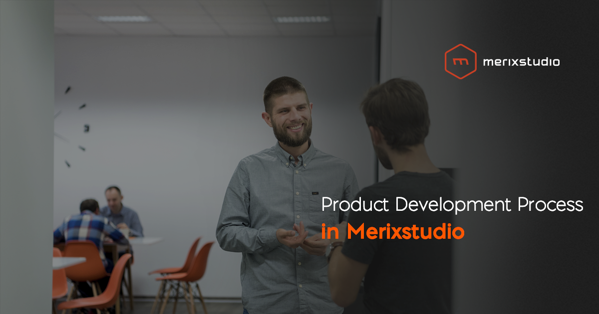 Product development process at Merixstudio