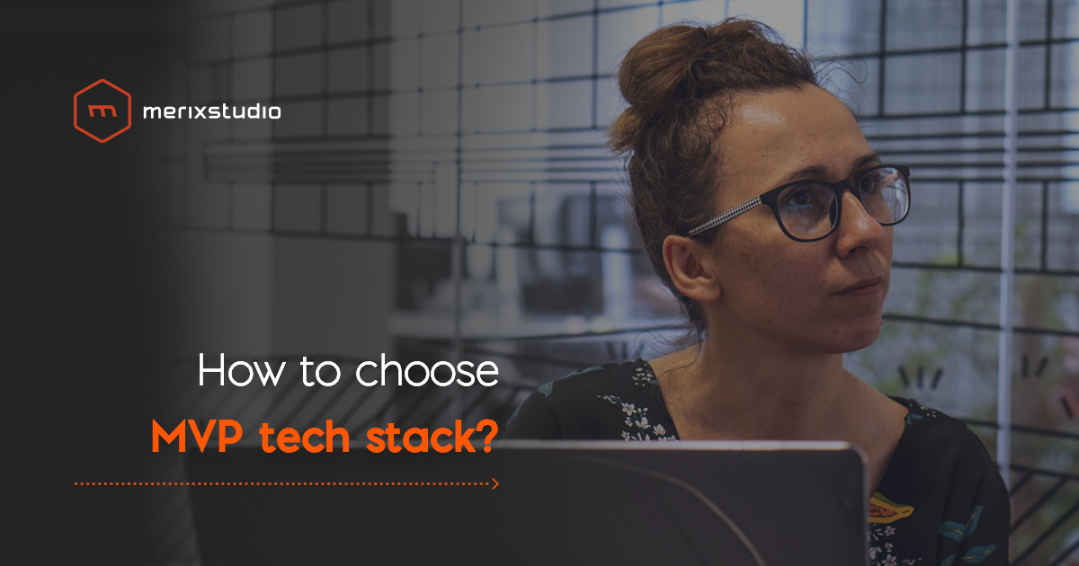How to choose tech stack for MVP app